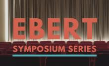 Ebert Symposium Series